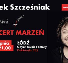 Koncert Marzeń – Mietek Szcześniak w Łodzi