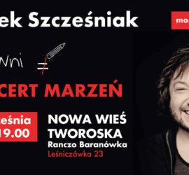 Koncert Marzeń – Mietek Szcześniak w Ranczo Baranówka