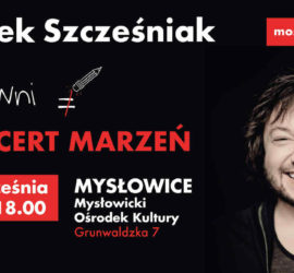 Koncert Marzeń – Mietek Szcześniak w Mysłowicach