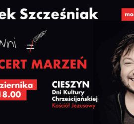 """Cieszyn – Koncert Mietka Szcześniaka """"Most Do Nieba"""""""