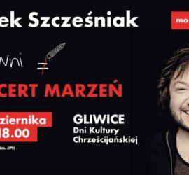 Gliwice – Koncert Mietka Szcześniaka Most Do Nieba